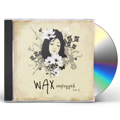 Wax UNPLUGGED SIDE A CD