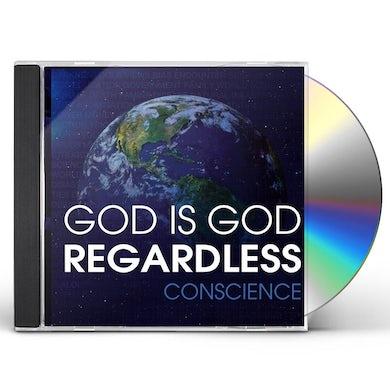 Conscience GOD IS GOD REGARDLESS CD
