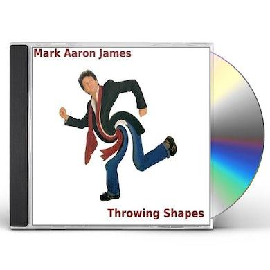 Mark Aaron James THROWING SHAPES CD