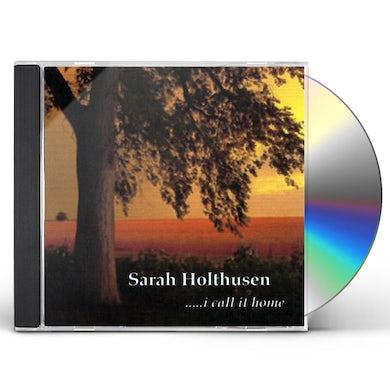 Sarah Holthusen I CALL IT HOME CD
