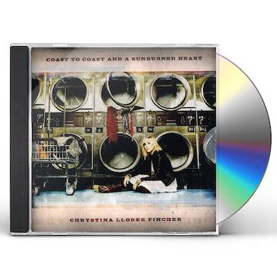 Chrystina Lloree Fincher COAST TO COAST & A SUNBURNED HEART CD