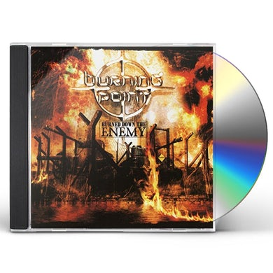 Burning Point BURNED DOWN THE ENEMY CD