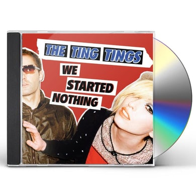 The Ting Tings WE STARTED NOTHING CD