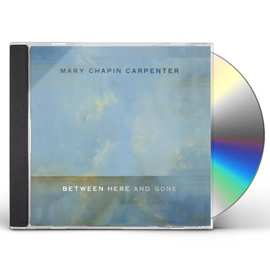 Mary-Chapin Carpenter BETWEEN HERE & GONE CD
