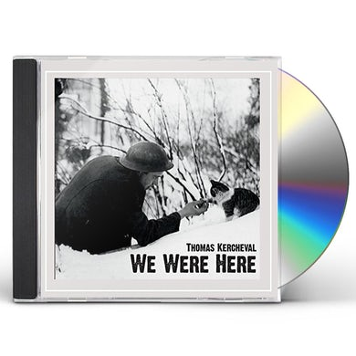 Thomas Kercheval WE WERE HERE CD