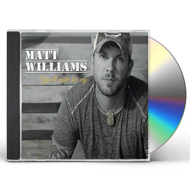 Matt Williams YOU'LL MAKE HER CRY CD