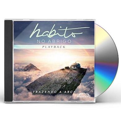 Trazendo a Arca HABITO NO ABRIGO (PLAYBACK) CD