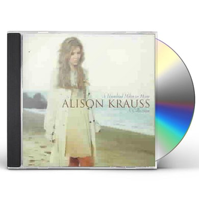 Alison Krauss and the Union Station  HUNDRED MILES OR MORE: A COLLECTION CD