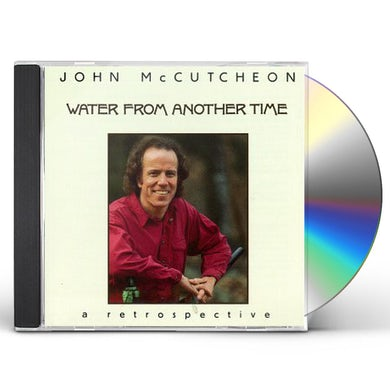 John McCutcheon WATER FROM ANOTHER TIME CD