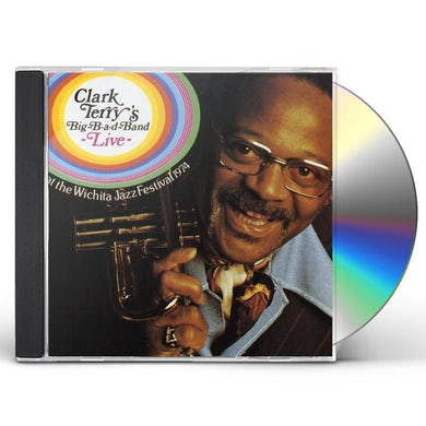 Clark Terry BIG BAD BAND LIVE AT THE WICHITA FESTIVAL 1974 CD