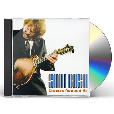 Sam Bush CIRCLES AROUND ME CD