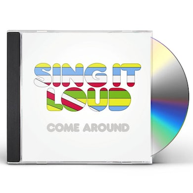 Sing It Loud COME AROUND CD