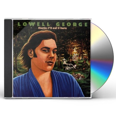 Lowell George THANKS I'LL EAT IT HERE CD