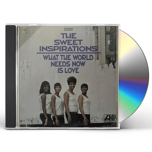 Sweet Inspirations WHAT THE WORLD NEEDS NOW IS LOVE CD
