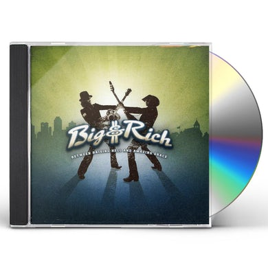 Big & Rich BETWEEN RAISING HELL & AMAZING GRACE CD