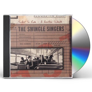 Swingle Singers TICKET TO RIDE: A BEATLES TRIBUTE CD