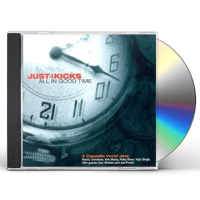Just 4 Kicks ALL IN GOOD TIME CD