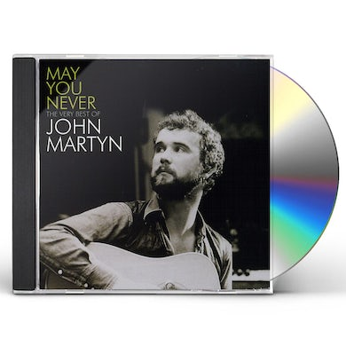 John Martyn MAY YOU NEVER: VERY BEST OF CD