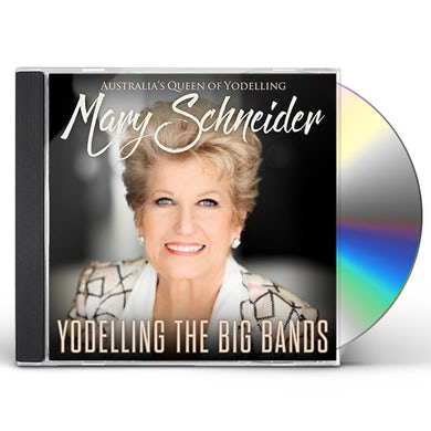 Mary Schneider YODELLING THE BIG BANDS CD