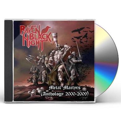 Raven Black Night METAL MARTYRS: ANTHOLOGY 2000-2009 CD