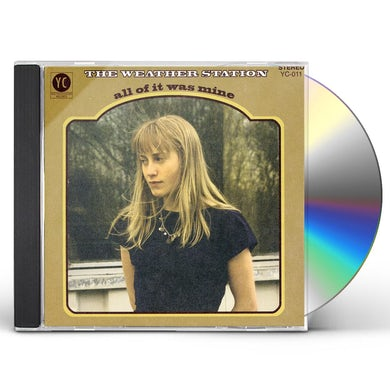 The Weather Station ALL OF IT WAS MINE CD