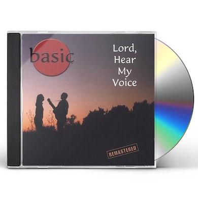 Basic LORD HEAR MY VOICE CD