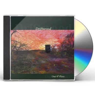 Driftwood OUT OF PLACE CD