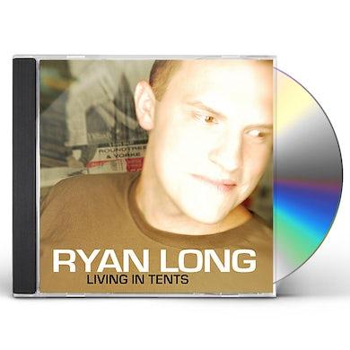 Ryan Long LIVING IN TENTS CD