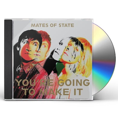 Mates Of State YOU'RE GOING TO MAKE IT CD