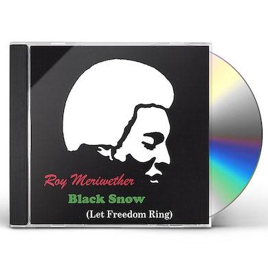 Roy Meriwether BLACK SNOW (LET FREEDOM RING) CD