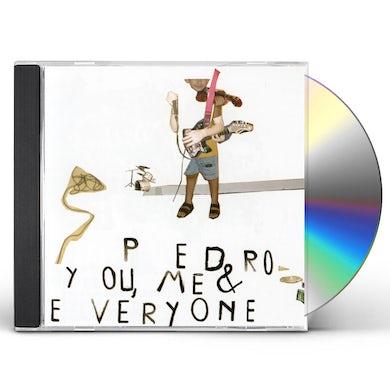 Pedro YOU ME & EVERYONE CD