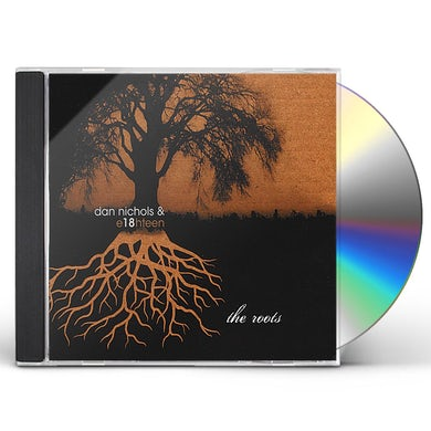 Dan Nichols & E18hteen ROOTS CD
