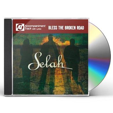 Selah BLESS THE BROKEN ROAD (ACCOMPANIMENT TRACK) CD