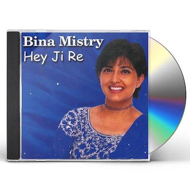 Bina Mistry HEY JI RE CD