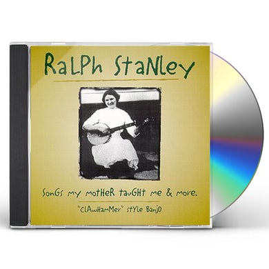 Ralph Stanley SONGS MY MOTHER TAUGHT ME CD