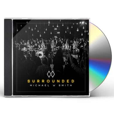 Michael W Smith SURROUNDED CD