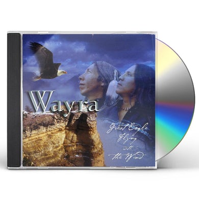 Wayra GREAT EAGLE FLYING WITH THE WIND CD