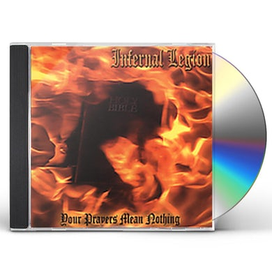 Infernal Legion YOUR PRAYERS MEAN NOTHING CD