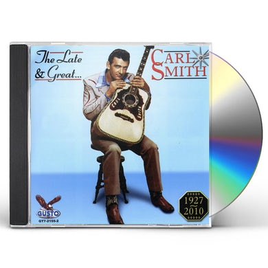 LATE & GREAT CARL SMITH CD
