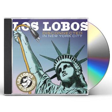 Los Lobos DISCONNECTED IN NEW YORK CITY CD