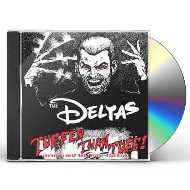 Deltas TUFFER THAN TUFF CD