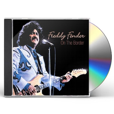 Freddy Fender ON THE BORDER CD