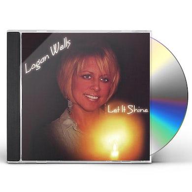 Logan Wells LET IT SHINE CD