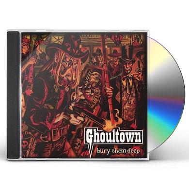 Ghoultown BURY THEM DEEP (EXTENDED VERSION) CD