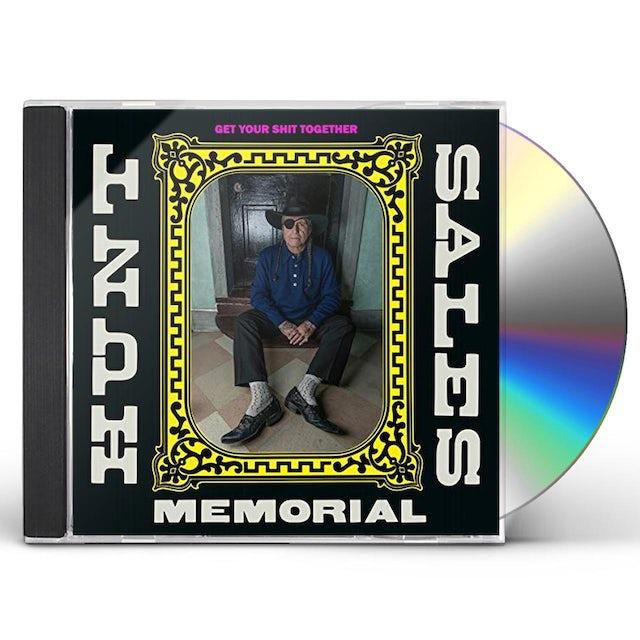 Hunt Sales Memorial GET YOUR SHIT TOGETHER CD