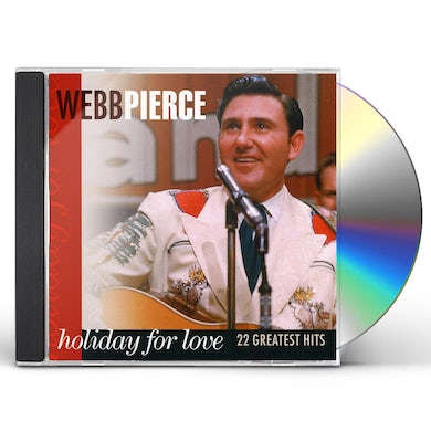 Webb Pierce HOLIDAY FOR LOVE-22 GREATEST HITS CD