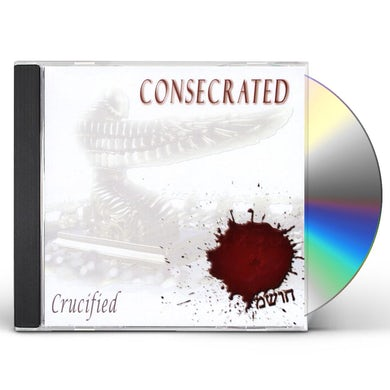Crucified CONSECRATED CD