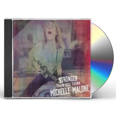 Michelle Malone STRONGER THAN YOU THINK CD
