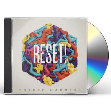 Reset! FUTURE MADNESS CD