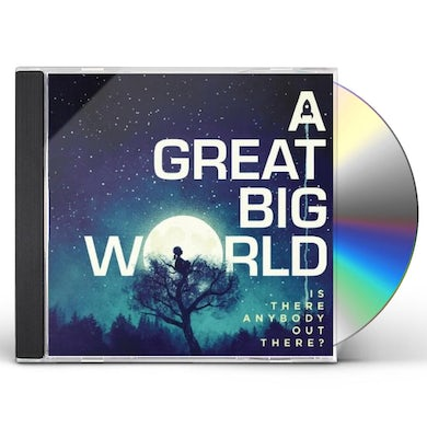 Great big world IS THERE ANYBODY OUT THERE CD